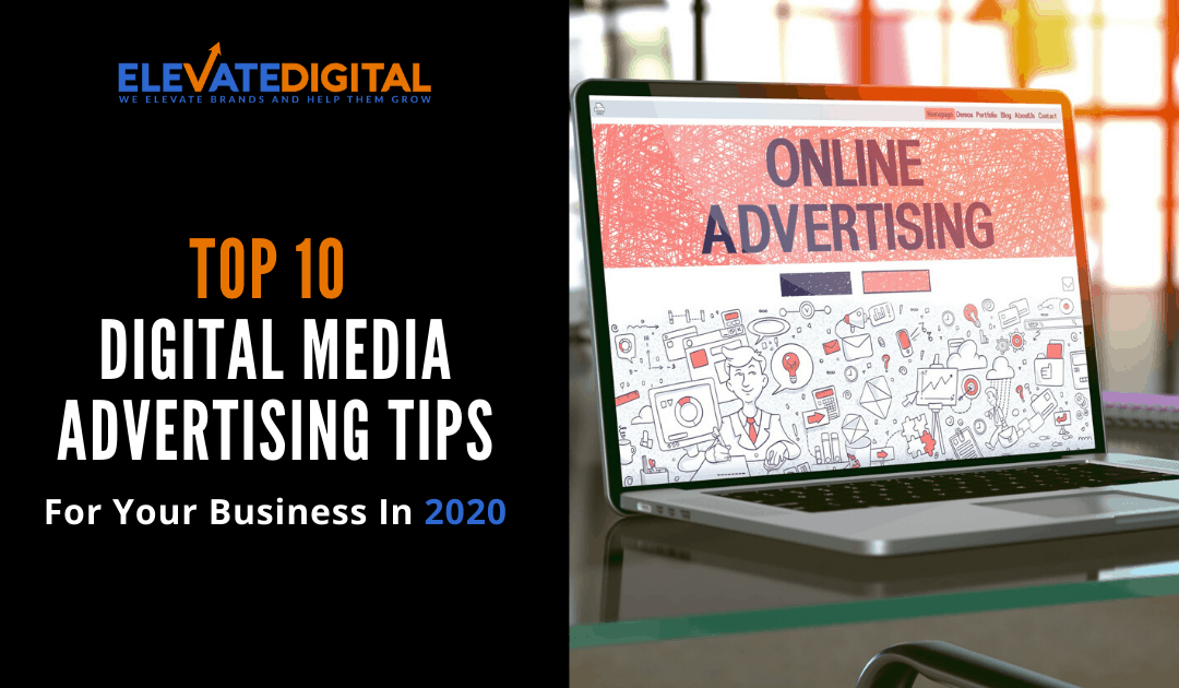 Top 10 Digital Media Advertising Tips for Your Business