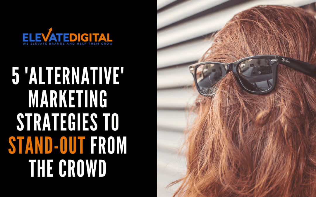5 Alternative Marketing Strategies For 2019