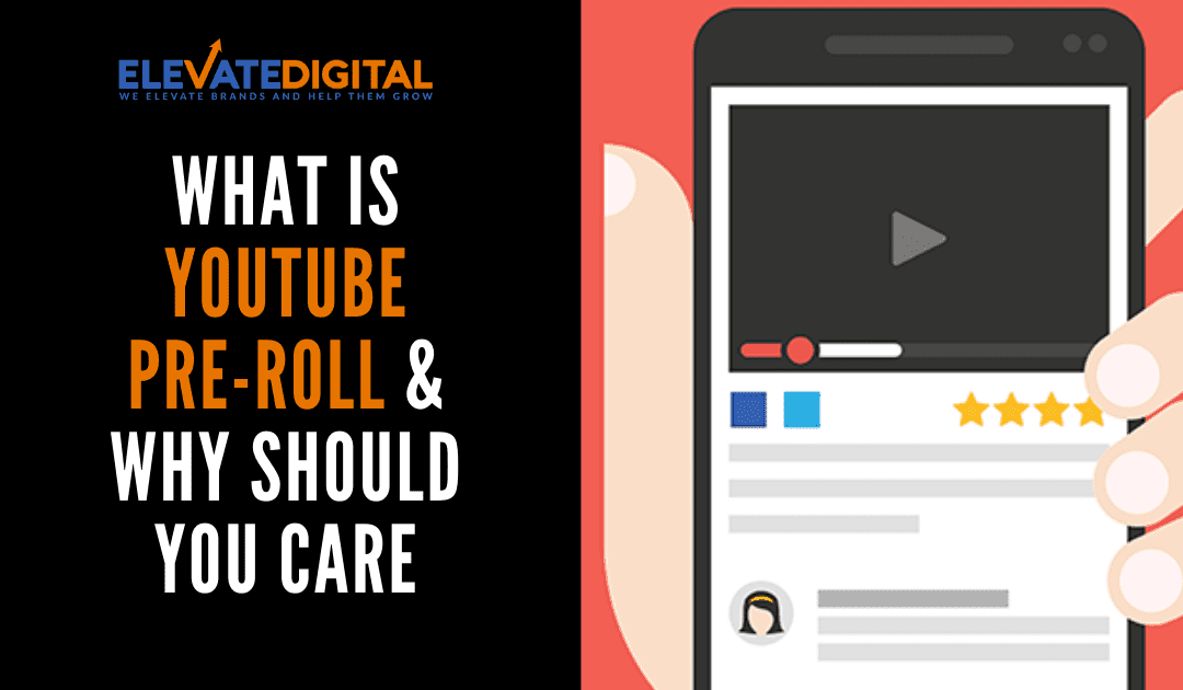 What's YouTube Pre-Roll & Why Should You Be Using It?