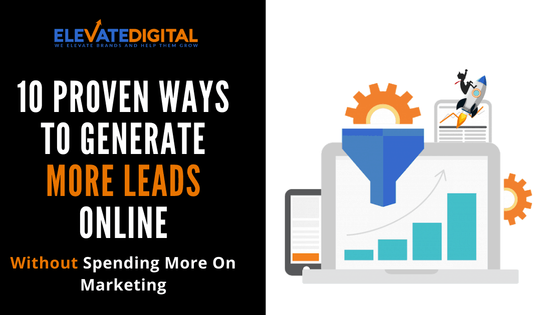 10 Superior Ways to Generate Leads Online With Your Business Website