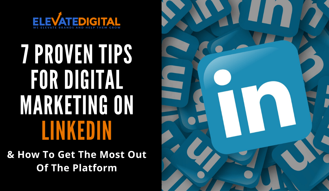 7 Tips For Doing Digital Marketing On LinkedIn