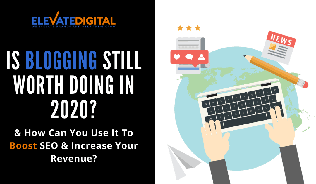 Is Blogging Still Worth Doing in 2020?