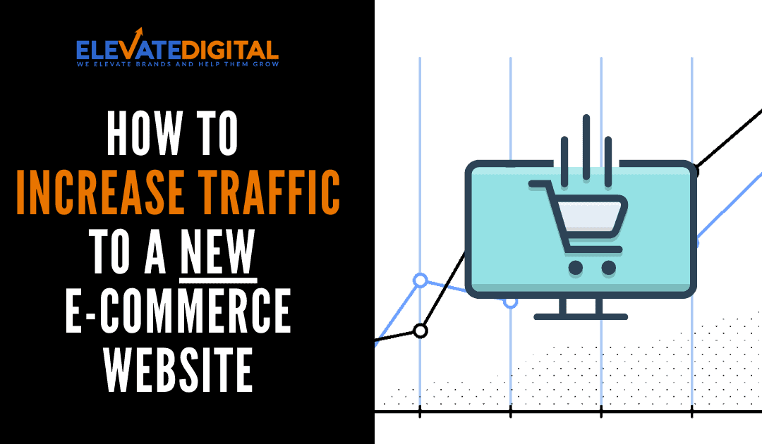How To Increase Traffic To A New E-Commerce Store
