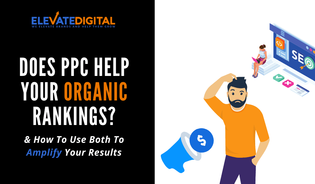 Does PPC Help Your Organic Rankings (This May Surprise You!)