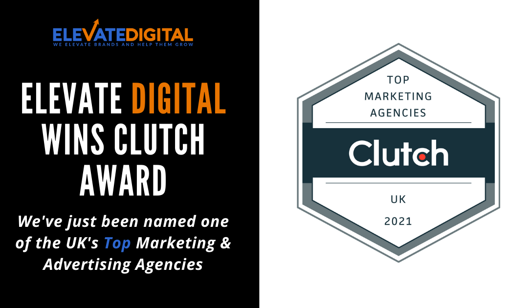 Clutch Crowns Elevate Digital as One of UK's Top Advertising & Marketing Companies
