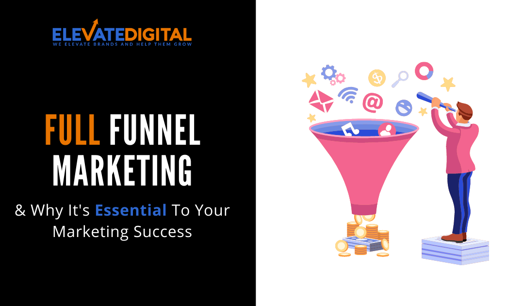 What Is Full Funnel Marketing